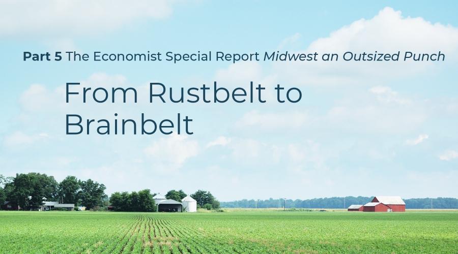 The Economist: From rustbelt to brainbelt (Part 5 of 7)