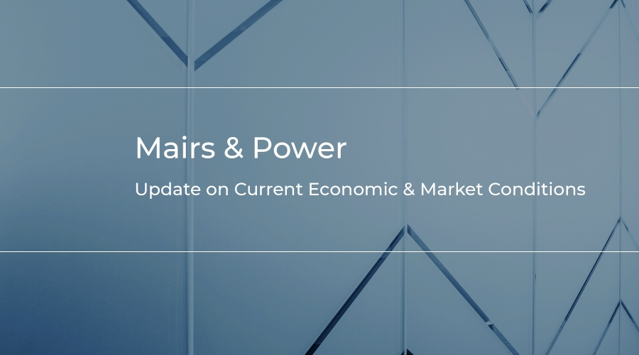 Mairs & Power CEO's Update on Current Economic & Market Conditions
