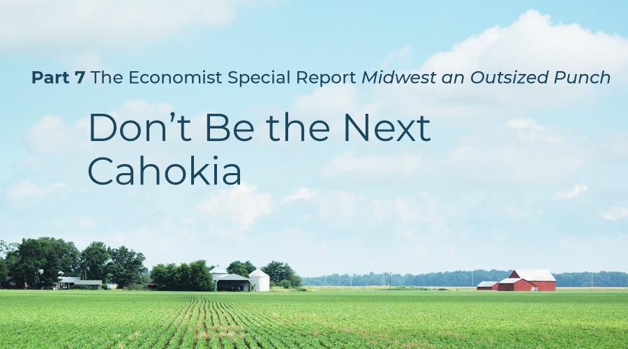 The Economist: Don't be the next Cahokia (Part 7 of 7)