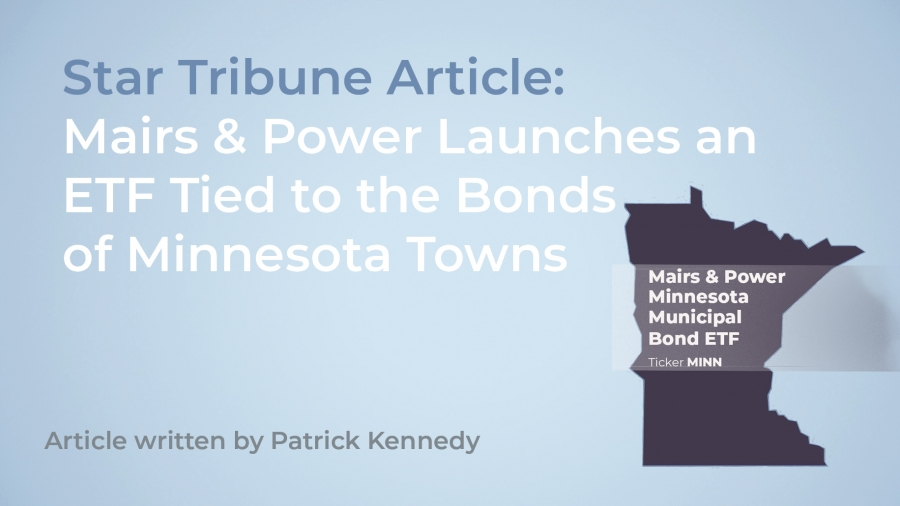 Star Tribune Article: Mairs & Power Launches ETF Tied to Bonds of Minnesota Towns